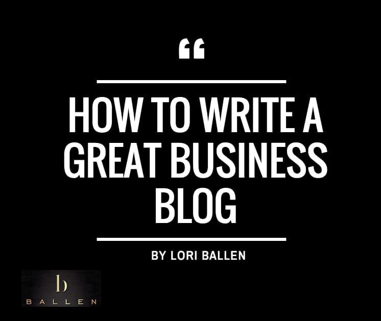 How To Write a Great Business Blog