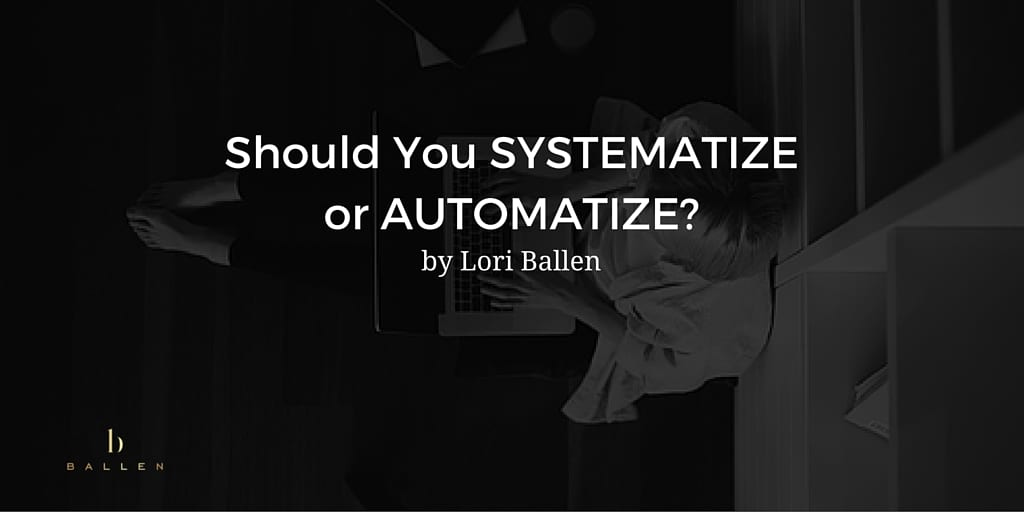 Systematize or Automatize