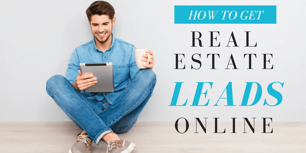 How to Get Real Estate Leads Online Through Your Website