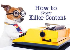"Dog typing on typewriter with words ""Create Killer Content for Your Blog Post"""