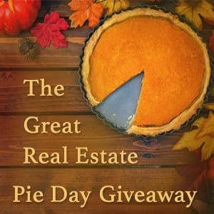 "Pumpkin pie with autumn leaves and the text, ""The Great Real Estate Pie Day Giveaway"""