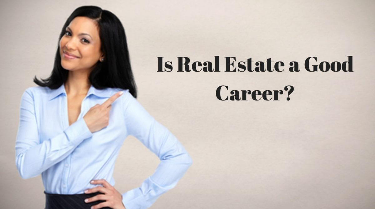 Is Real Estate a Good Career?