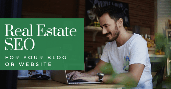 Real Estate SEO for your Blog or Website