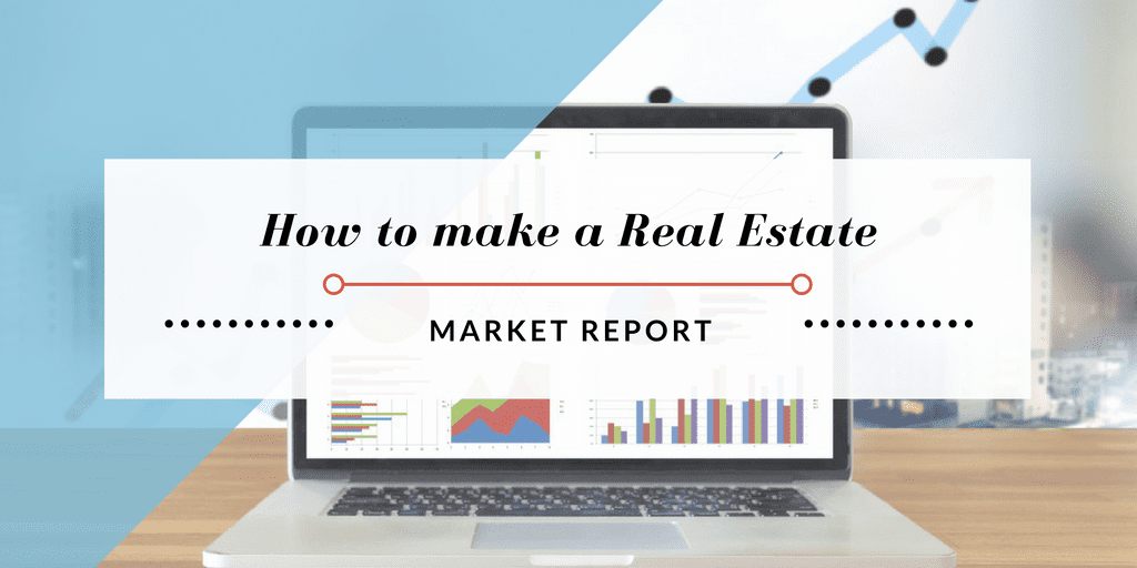 image of a laptop displaying with charts and graphs with the words, :How to make a Real Estate Market Report""