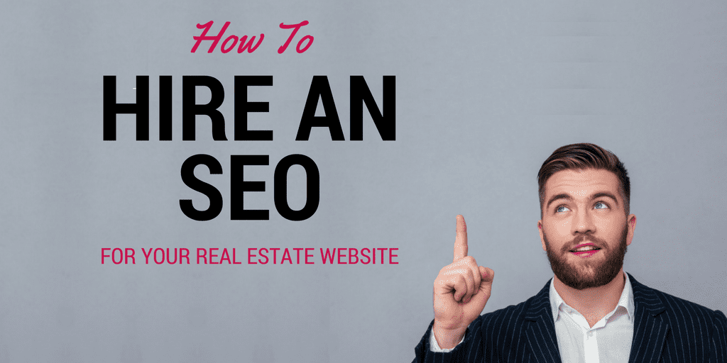 How to Hire an SEO for Your Real Estate Website
