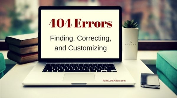 Computer is on a desk and the screen reads 404 errors finding, correcting, and customizing