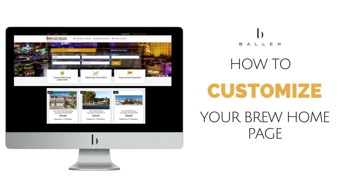 Computer screen is showing a Ballen Real Estate Agent Website and banner reads how to customize your brew home page