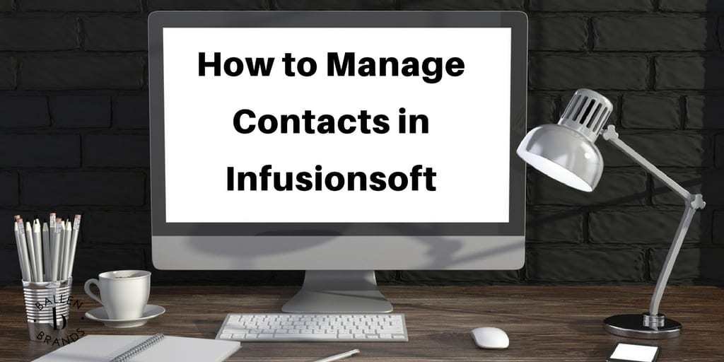 Managing Contacts in Infusionsoft