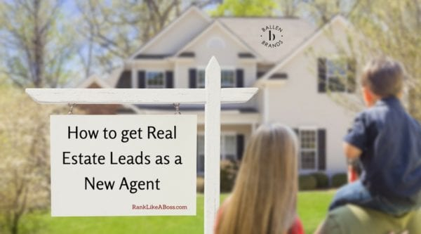 How to get Real Estate Leads as a New Agent is written on a yard sign in front of a house for sale