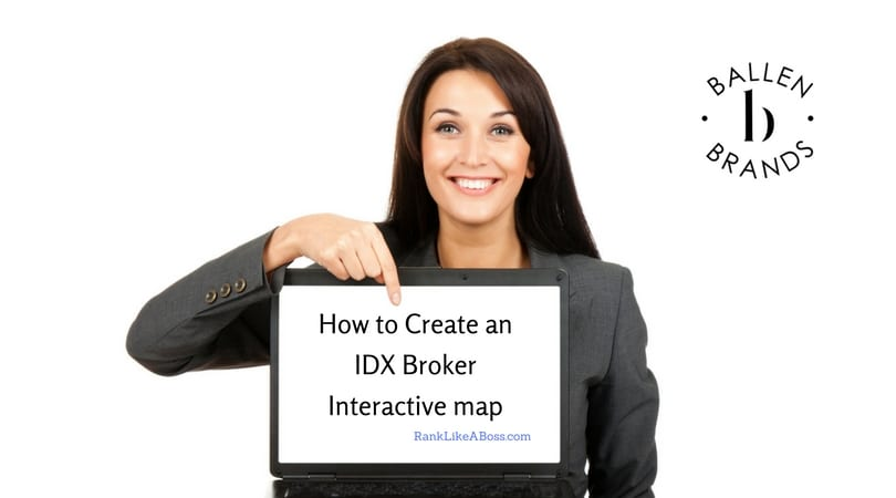 Woman is holding a computer smiling and pointing down at words on the screen that say how to create an idx broker interactive map