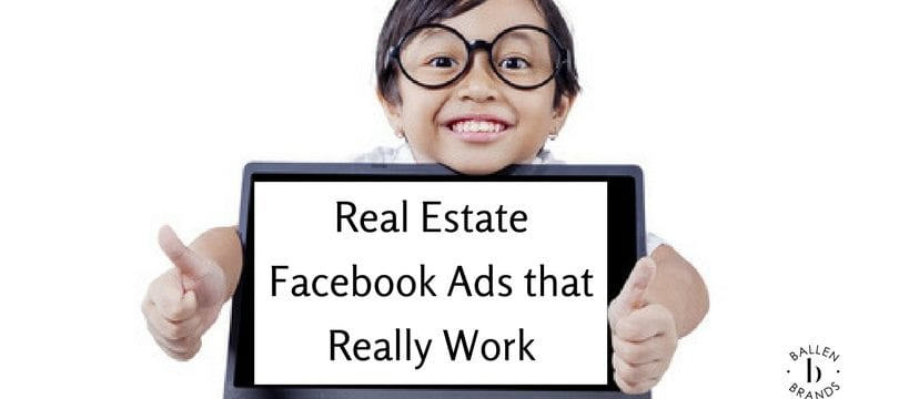 A young child has dark hair and large round glasses. She is leaning on a computer and smiling with her thumbs up. The words read Real Estate Facebook Ads That Really Work