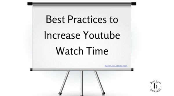 Movie screen with the letters spelling out Best Practices to Increase Youtube Watch Time