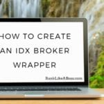 laptop computer is on a desk in front of a beautiful double waterfall. The words on the computer spell out how to create an idx broker wrapper