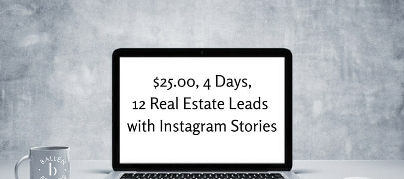 Instagram Stories Real Estate Leads, Early Adopters WIN!