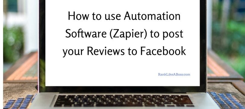 laptop comput screen spells out the words how to use automation software (zapier) to post your reviews to facebook