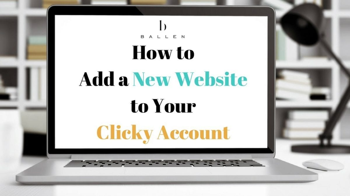 Laptop computer spells out the words how to add a new website to your clicky account