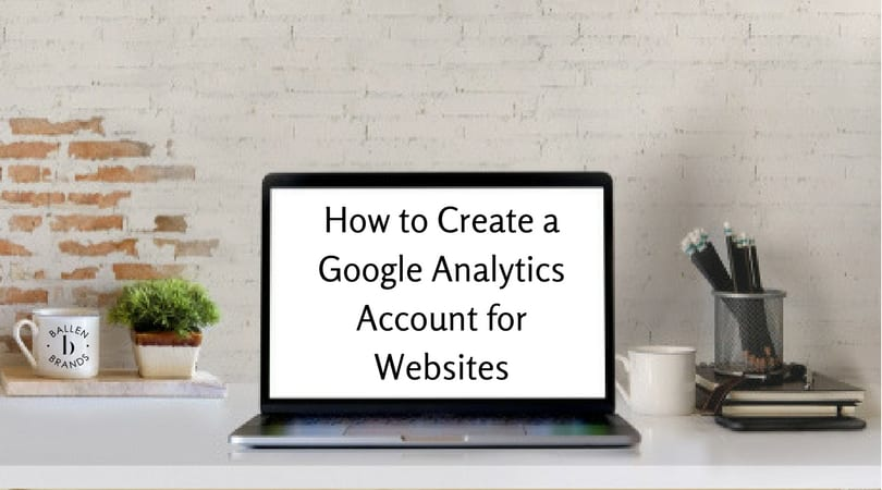 How to Set up a Google Analytics Account on your Website