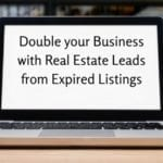 laptop computer has words that spell out double your business with real estate leads from expired listings