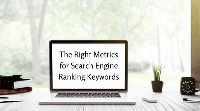 SEO 2018 | The Right Metrics for Search Engine Ranking Keywords