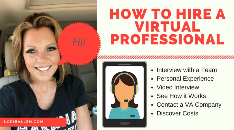 "Lori Ballen, Real Estate Team Owner, has a speech bubble saying ""Hi"" plus her website loriballen.com and the words HOW TO HIRE A VIRTUAL PROFESSIONAL"