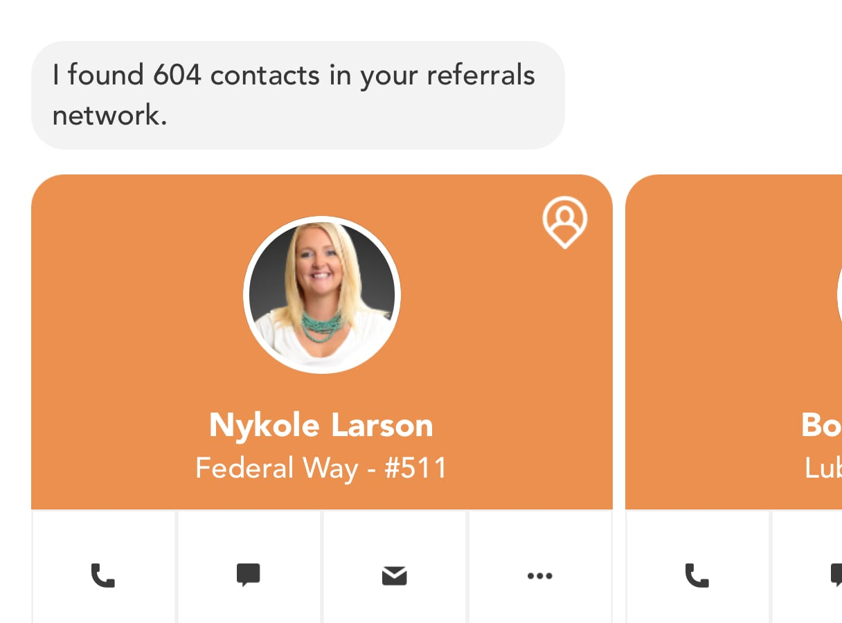 "Sample of Kelle showing the total contacts in the referral network. In this case, it says ""I found 604 contacts in your referrals network"" and then shows an agent and access to contact her."