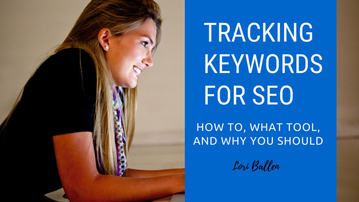 How To Track Keywords for SEO is on a blue background with a girl on her computer smiliing looking over seo reports for keywords