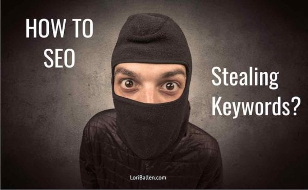 Person is standing in mask like he's going to rob or steal from somenone and letters spell out the words how to seo and stealing keywords