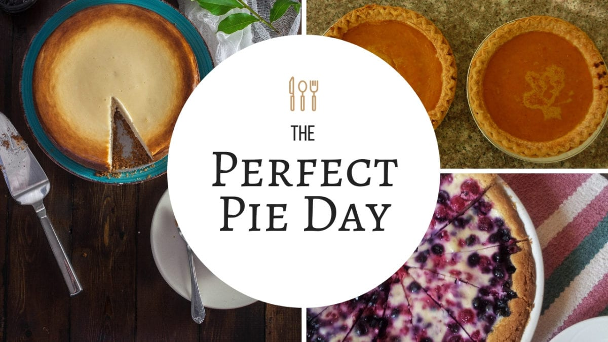Picture of several pies and a circle that says the perfect pie day
