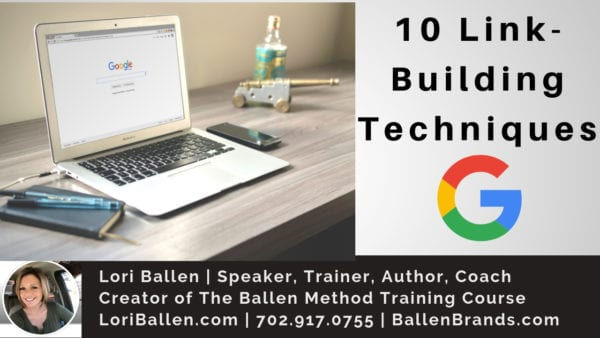 A computer is on a desk and has google search on the screen, google icon, lori ballen's picture and info and 10 link building techniques is on the label