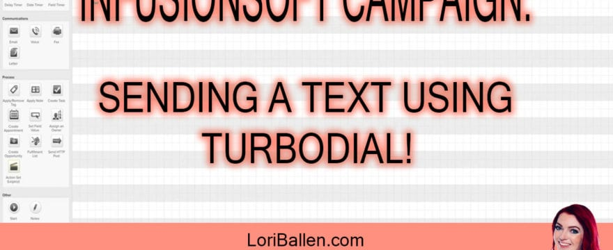 Sending a Text in an Infusionsoft Campaign Using TurboDial