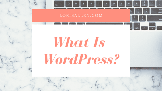 What Is WordPress? 2019's Ultimate Guide To WordPress Success!