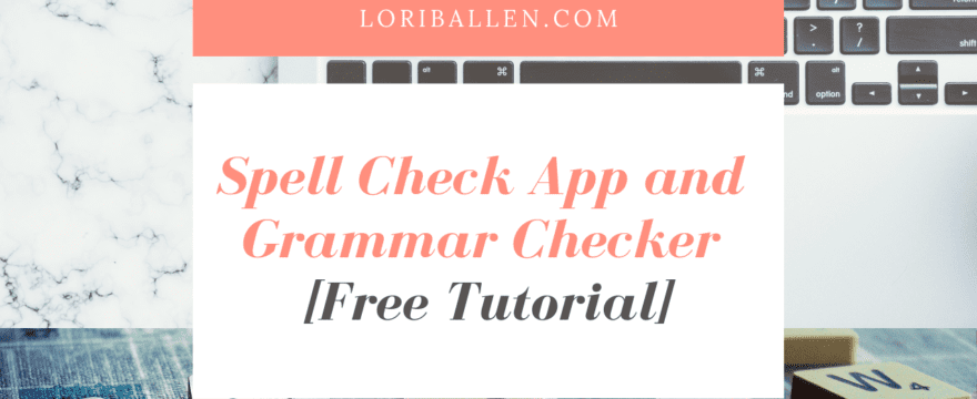 Spell Check App And Grammar Checker [Free Tutorial]