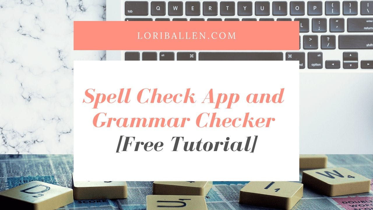 Spell Check App And Grammar Checker [Free Tutorial]