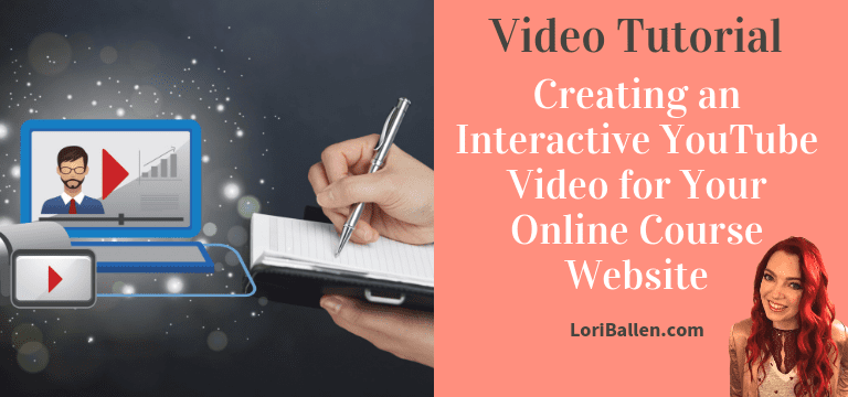Creating an Interactive YouTube Video for Your Online Course Website