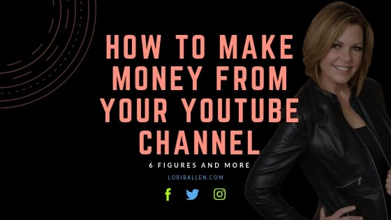 Lori Ballen is standing next the words how to make money from youtube