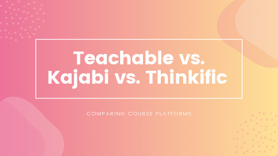 If you are looking to build a course to sell online, finding a platform that works for you is essential. In this guide, we will compare 3-course platforms and show Teachable vs. Kajabi vs. Thinkific course platforms.