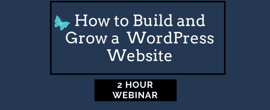 How To Build a WordPress Website Webinar June 20th