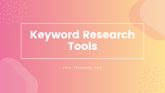 The Best Keyword Research Tools and Trackers