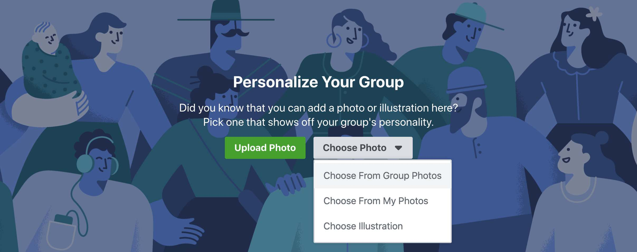 You'll want to choose a cover photo for your Facebook Group. You have the options to choose from group photos, which you won't have when you first create your group, an illustration created by Facebook, or photos from your own Facebook profile, your personal page. You can also upload a photo of your choice.