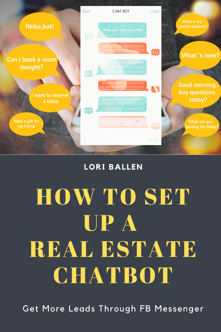 Lori Ballen shares how to create a Facebook Messenger Chatbot using the listings to leads platform