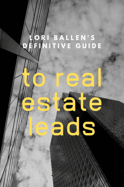 Lori Ballen's Definitive Guide to Real Estate Leads