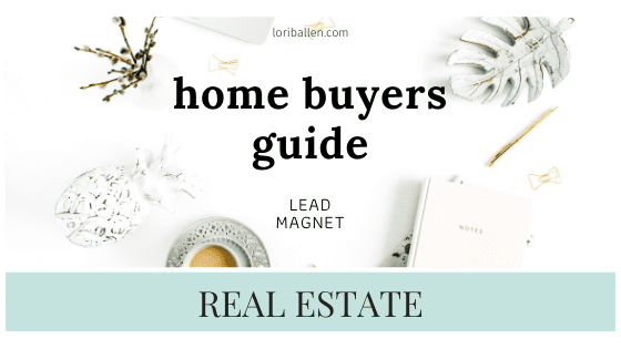 Get Real Estate Leads in 2020 With a Home Buyer Guide and Lead Magnet