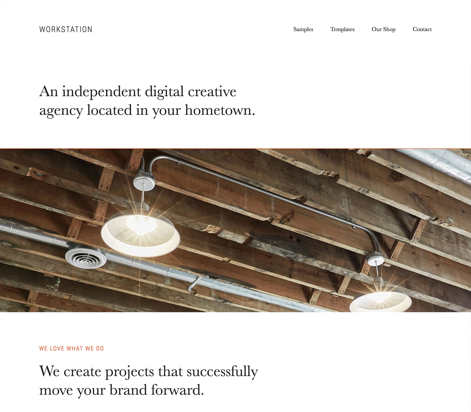 Whether you're a creative studio or a one-person shop, Workstation is the perfect theme to use to welcome visitors into your online space. This clean, open theme will feature your best work with its large, dramatic imagery and elegant typography.