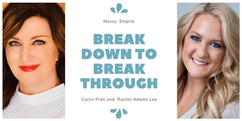 Caryn Prall is the host of The Messy Empire Podcast. Along with AJ Guzman, she produces podcasts focused on growth in real estate. In this interview, Rachel Adams Lee shares the process of Breakdown to Breakthrough.